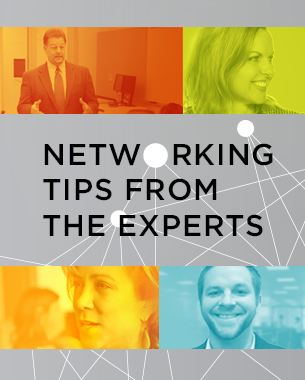 Networking tips from the experts